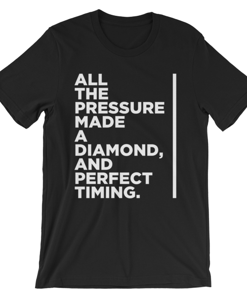 Pressure Made a Diamond… t-shirt
